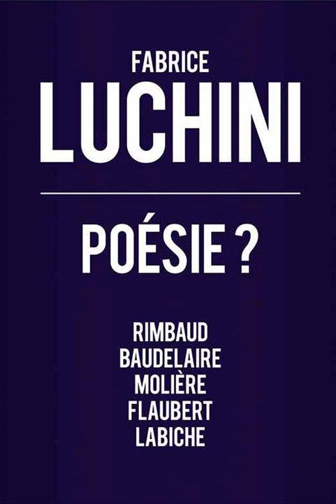 Fabrice luchini poesie theatre des mathurins