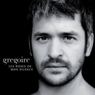 Grégoire Les Roses de mon silence
