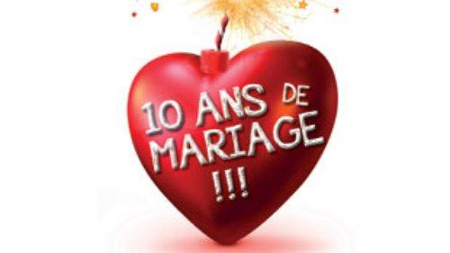 10 ans de mariage la grande comedie - 10 ans de mariage cadeau ...