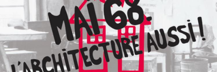 Mai 68 l architecture aussi 1