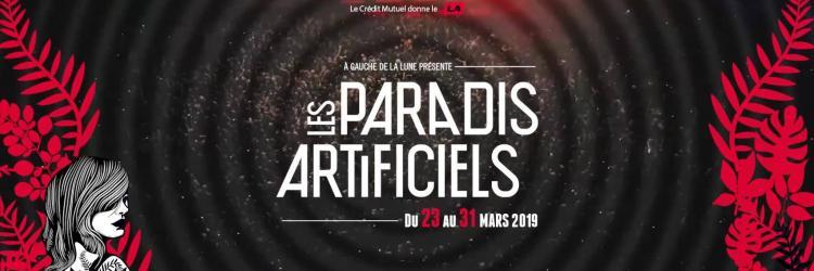 Paradis artificiels 2019ban